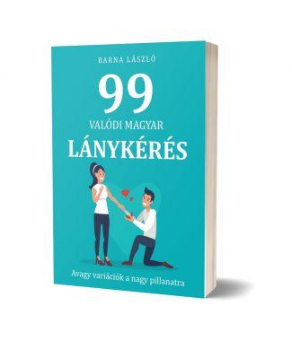 99 valódi magyar lánykérés könyv